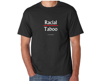 Black Racial Taboo T-Shirt For Sale